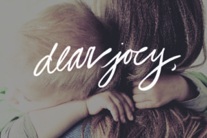 Dear Joey; An Inspirational Book All Moms Need to Read