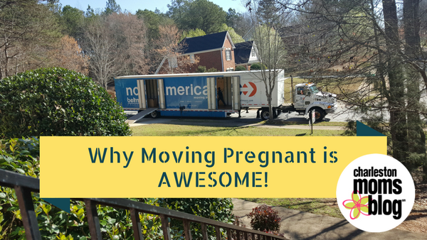 Moving States Pregnant: Why it's AWESOME! (And some bonus tips!)