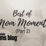 You Just Can't Make Up These Best Of Mom Moments (Part 2)