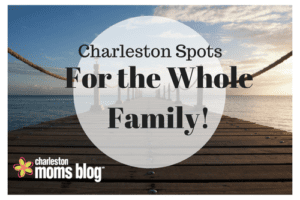 Charleston Spots for the whole family