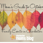 Mom's Guide to October: Family Events in Charleston