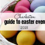 Guide to Easter Events in Charleston 2018