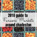 2018 Guide to Charleston Farmer's Markets