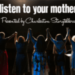 Listen To Your Mother Presented by Charleston Storytellers