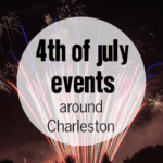 4th of July Events around Charleston (Plus a Free Printable!)
