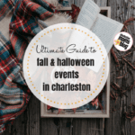 The Ultimate Guide to Fall and Halloween Events in Charleston