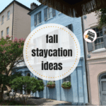 Plan a Fun Fall Staycation in Charleston!