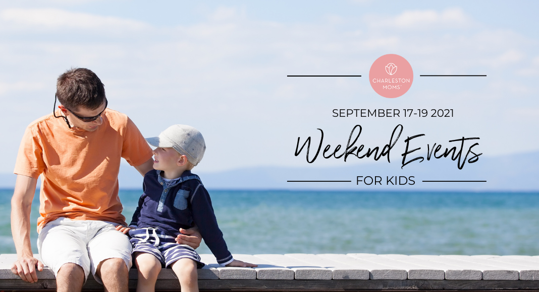 Weekend Events for Kids in Charleston, SC - September 17-19, 2021